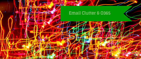 Email Clutter & O365