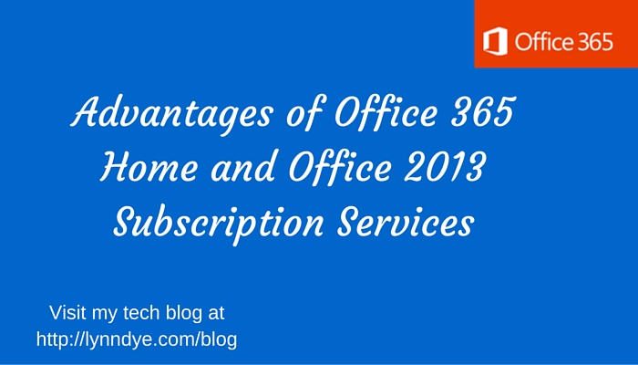 office 365 subscription service advantages