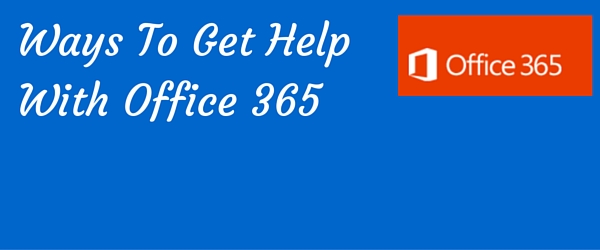 Office 365 - ways to get help