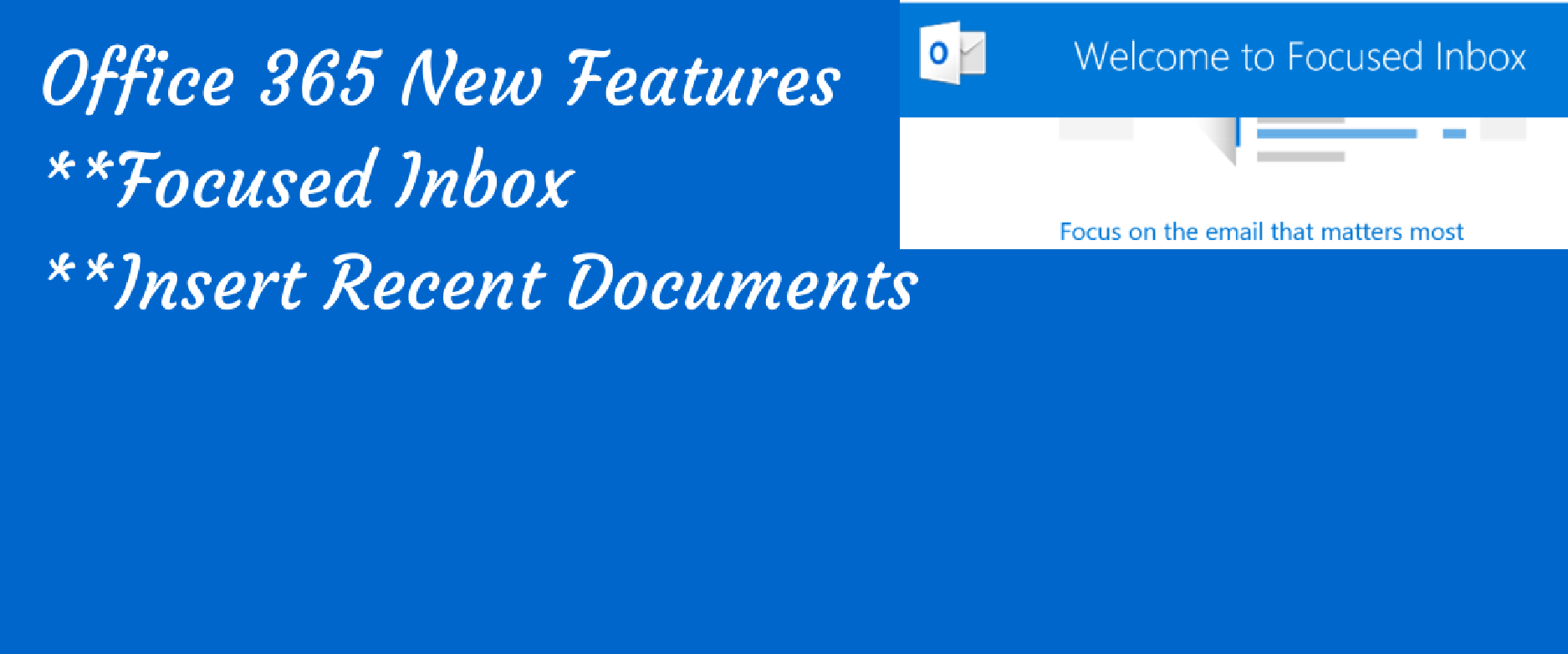 O365 Focused Inbox and Insert Recent Images into Word, Excel and PowerPoint