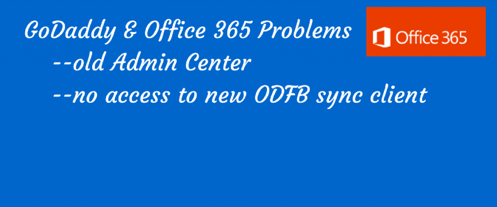 poster about problems with Godaddy and using Office 365