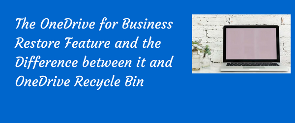 OneDrive for Business Restore and ODFB Recycle Bin features