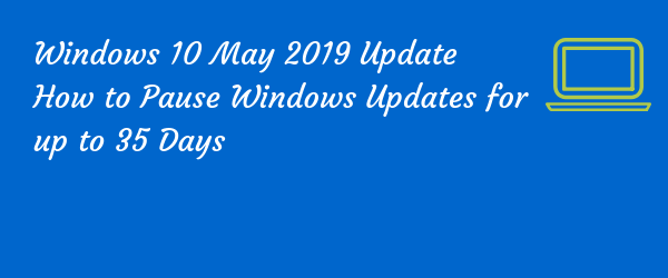 Windows 10 May Update Pause update choices