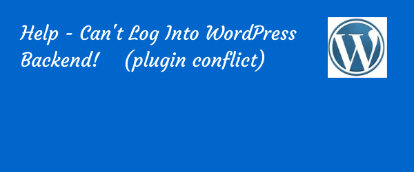 Help-can't log into wordpress backend